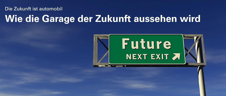 Wie die Garage der Zukunft aussehen wird